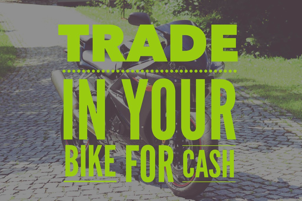 Trade Motorcycles for Cash